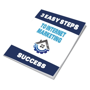 3 Easy Steps to Internet Marketing Success